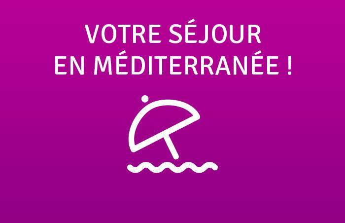 Séjour en Méditerranée